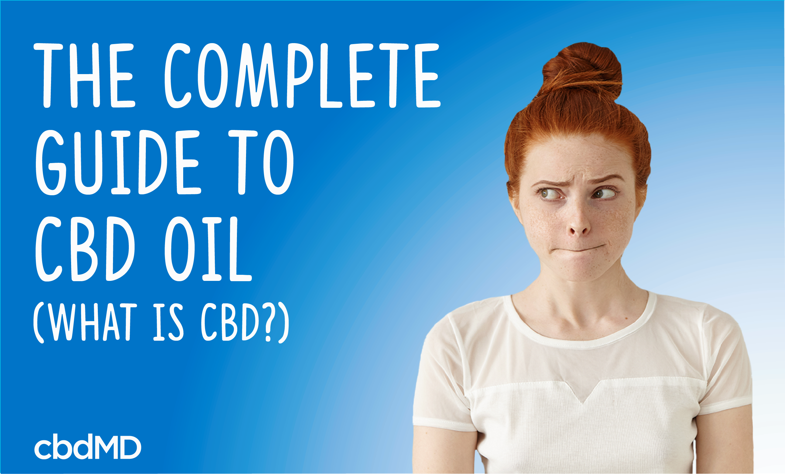 The Complete Guide To CBD Oil (What Is CBD?)