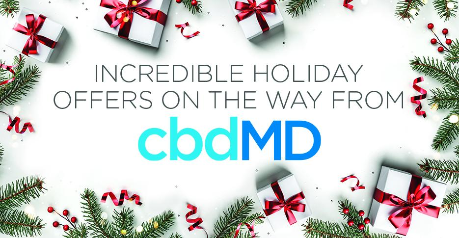 Incredible Holiday Offers on the Way from cbdMD!